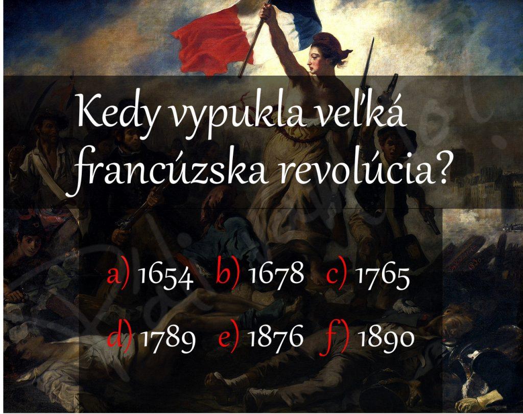 Viete kedy vypukla veľká francúzska revolúcia?
