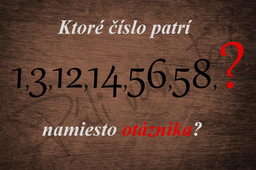 Viete, ktoré číslo patrí namiesto otáznika? (číselný rad)