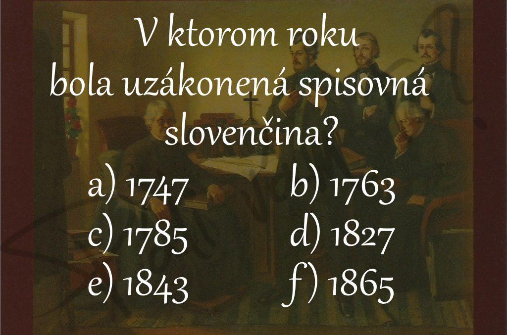 Viete, v ktorom roku bola uzákonená spisovná slovenčina?